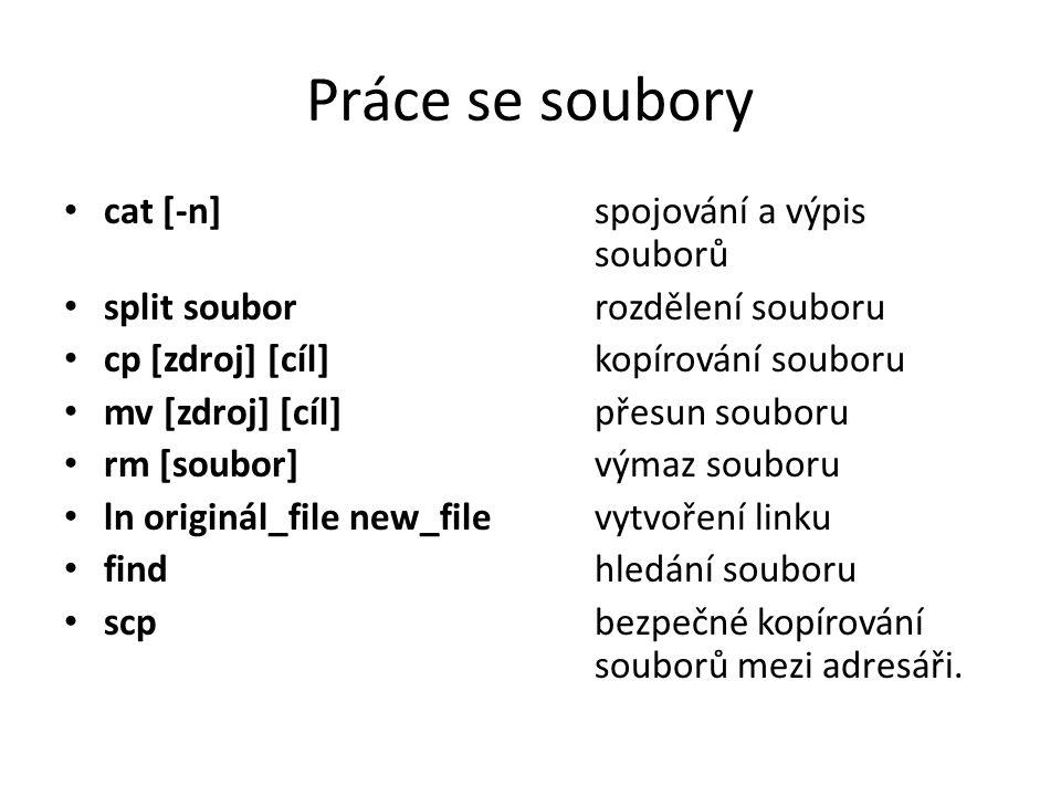 Práce se soubory cat [-n] spojování a výpis souborů